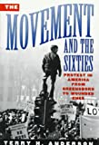 Anderson, Terry H.: The Movement and the Sixties/Protest in America from Greensboro to Wounded Knee