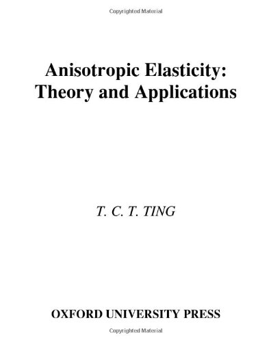 anisotropic-elasticity-theory-and-applications-oxford-engineering-science-series