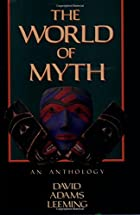 The World of Myth: An Anthology by David…