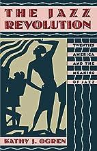 The Jazz Revolution: Twenties America and…