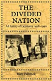 Fulbrook, Mary: The Divided Nation: A History of Germany, 1918-1990