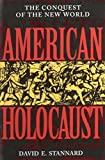 Stannard, David E.: American Holocaust : Columbus and the Conquest of the New World