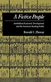 Zboray, Ronald J.: A Fictive People: Antebellum Economic Development and the American Reading Public