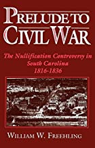 Prelude to Civil War: The Nullification…