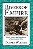 Worster, Donald: Rivers of Empire: Water, Aridity, and the Growth of the American West