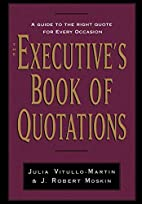 The Executive's Book of Quotations by Julia…