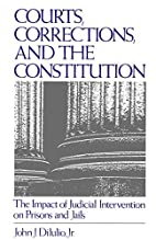 Courts, Corrections, and the Constitution :…