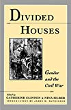 Clinton, Catherine: Divided Houses: Gender and the Civil War