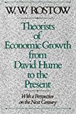 Rostow, W.W.: Theorists of Economic Growth from David Hume to the Present: With a Perspective on the Next Century