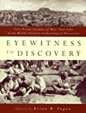 Fagan, Brian M.: Eyewitness to Discovery: First-Person Accounts of More Than Fifty of the World's Greatest Archaeological Discoveries