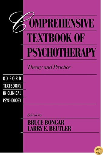 Comprehensive Textbook of Psychotherapy: Theory and Practice (Oxford Series in Clinical Psychology)
