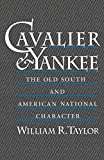 Taylor, William Robert: Cavalier and Yankee: The Old South and American National Character