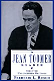 Rusch, Frederik L.: A Jean Toomer Reader: Selected Unpublished Writings