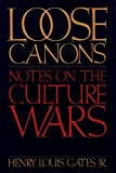 Gates, Henry Louis: Loose Canons: Notes on the Culture Wars