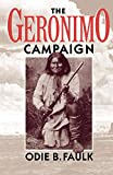 Faulk, Odie B.: The Geronimo Campaign