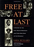 Bullard, Sara: Free at Last: A History of the Civil Rights Movement and Those Who Died in the Struggle