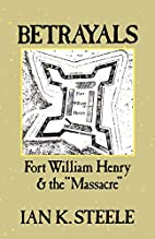 Betrayals: Fort William Henry and the…