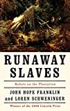 Franklin, John H.: Runaway Slaves : Rebels on the Plantation