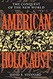 Stannard, David E.: American Holocaust: The Conquest of the New World