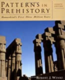 Wenke, Robert J.: Patterns in Prehistory: Humankind's First Three Million Years