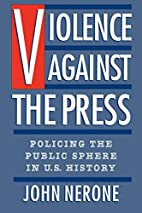 Violence Against the Press: Policing the…
