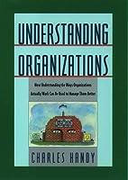 Understanding Organizations by Charles Handy