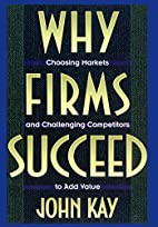 Why Firms Succeed by John Kay