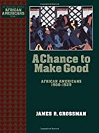 A Chance to Make Good: African Americans…