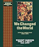 Harding, Vincent: We Changed the World: African Americans, 1945-1970