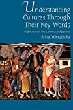 Wierzbicka, Anna: Understanding Cultures Through Their Key Words: English, Russian, Polish, German, and Japanese