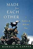 Lanner, Ronald M.: Made for Each Other: A Symbiosis of Birds and Pines