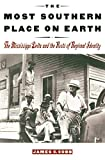 Cobb, James Charles: The Most Southern Place on Earth: The Mississippi Delta and the Roots of Regional Identity