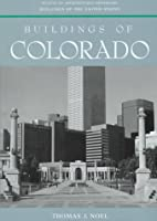 Buildings of Colorado by Thomas J. Noel