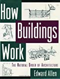Allen, Edward: How Buildings Work : The Natural Order of Architecture