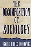 Horowitz, Irving Louis: The Decomposition of Sociology