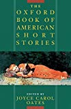 Oates, Joyce Carol: The Oxford Book of American Short Stories