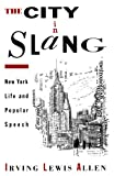 Allen, Irving Lewis: The City in Slang: New York Life and Popular Speech