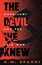 The Devil We Knew: Americans and the Cold…