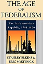 The Age of Federalism: The Early American…