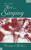 Miller, Richard: On the Art of Singing