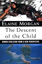 The descent of the child : human evolution…