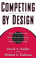 Competing by Design: The Power of…