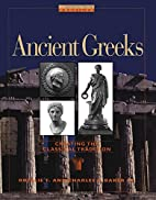 Ancient Greeks: Creating the Classical…