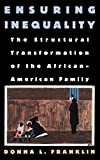 Franklin, Donna L.: Ensuring Inequality: The Structural Transformation of the African American Family