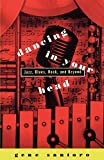 Santoro, Gene: Dancing in Your Head: Jazz, Blues, Rock, and Beyond