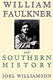 Williamson, Joel: William Faulkner and Southern History