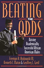 Beating the Odds: Raising Academically…