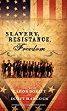 Boritt, G. S.: Slavery, Resistance, Freedom