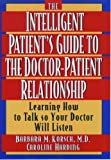 Korsch, Barbara: The Intelligent Patient's Guide to the Doctor-Patient Relationship : Learning How to Talk So Your Doctor Will Listen