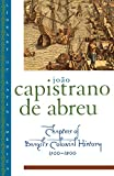 Abreu, Joao Capistrano De: Chapters of Brazil&#39;s Colonial History: 1500-1800